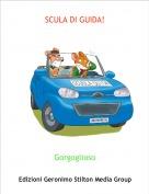 Gorgoglioso - SCULA DI GUIDA!