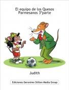 Judith - El equipo de los Quesos Parmesanos 3ºparte