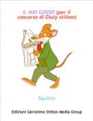 Squitta - IL MIO GOSSIP (per il concorso di Giuly stilton)