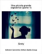 Grety - Una piccola grande sognatrice (parte 1)