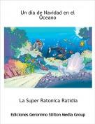 La Super Ratonica Ratidia - Un día de Navidad en el Oceano