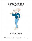 topolisa topira - IL RITROVAMENTO DI FICCANASO di tea