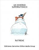 RATIRENE - UN INVIERNO SUPERRATONICO