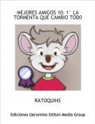 RATOQUINS - MEJORES AMIGOS 10: 1° LA TORMENTA QUE CAMBIO TOD0