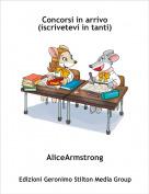 AliceArmstrong - Concorsi in arrivo(iscrivetevi in tanti)
