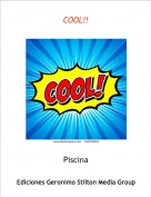Piscina - COOL!!