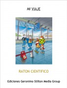 RATON CIENTIFICO - MI VIAJE