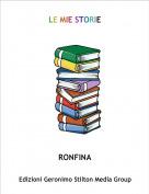 RONFINA - LE MIE STORIE