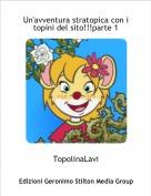 TopolinaLavi - Un'avventura stratopica con i topini del sito!!!parte 1
