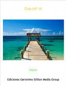 nuca - Club bff 1#