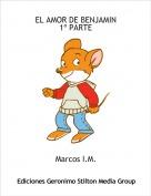 Marcos I.M. - EL AMOR DE BENJAMIN1º PARTE