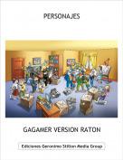 GAGAMER VERSION RATON - PERSONAJES