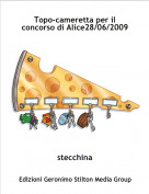stecchina - Topo-cameretta per il concorso di Alice28/06/2009