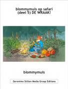 blommymuis - blommymuis op safari(deel 5) DE WRAAK!