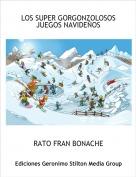 RATO FRAN BONACHE - LOS SUPER GORGONZOLOSOS JUEGOS NAVIDEÑOS