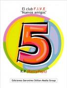 """R.P (RattyPops) - El club F.I.V.E""""Nuevos amigos"""""""