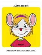 Machi - ¿Cómo soy yo?