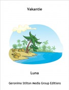 Luna - Vakantie