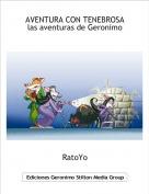 RatoYo - AVENTURA CON TENEBROSAlas aventuras de Geronimo