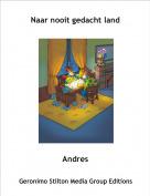 Andres - Naar nooit gedacht land