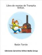 Ratón Torrón - Libro de recetas de Trampita Stilton.