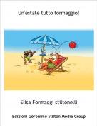 Elisa Formaggi stiltonelli - Un'estate tutto formaggio!