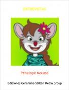 Penelope Mousse - ENTREVISTAS