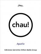 Agualìa - ¡Hey,