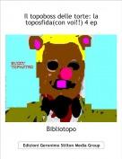 Bibliotopo - Il topoboss delle torte: la toposfida(con voi!!) 4 ep