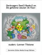 ouders -Lenner Tilstone - Oerknagers Deel3 Reeks2 en De geheime sleutel 36 Voor-