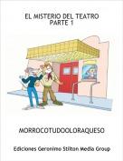 MORROCOTUDOOLORAQUESO - EL MISTERIO DEL TEATRO PARTE 1