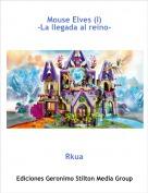 Rkua - Mouse Elves (I)-La llegada al reino-
