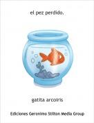 gatita arcoiris - el pez perdido.
