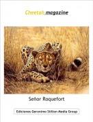 Señor Roquefort - Cheetah magazine