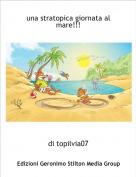 di topilvia07 - una stratopica giornata al mare!!!