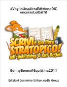 BennyBenex@Squittina2011 - #VoglioUnaAltraEdizioneDiConcorsoCoiBaffi!