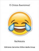 RatiNatalia - 15 Chistes Buenisimos!