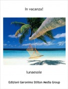 lunaesole - In vacanza!