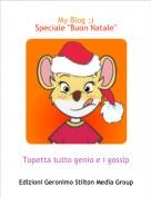 """Topetta tutto genio e i gossip - My Blog ;)Speciale """"Buon Natale"""""""