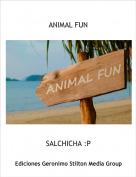SALCHICHA :P - ANIMAL FUN