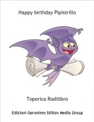 Toporica Rodilibro - Happy birthday Pipistrillo