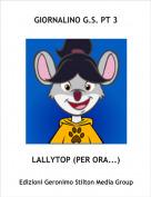 LALLYTOP (PER ORA...) - GIORNALINO G.S. PT 3