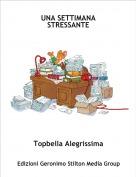 Topbella Alegrissima - UNA SETTIMANA STRESSANTE