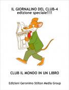 CLUB IL MONDO IN UN LIBRO - IL GIORNALINO DEL CLUB-4 edizione speciale!!!!