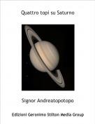 Signor Andreatopotopo - Quattro topi su Saturno