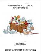 Bibliotopo - Come scrivere un libro suScriviStratopico