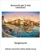 Gorgonzurla - Annuncio per il mio concorso!