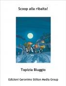 Topizia Bluggio - Scoop alla ribalta!