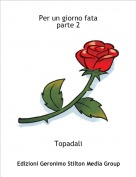 Topadali - Per un giorno fataparte 2