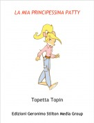 Topetta Topin - LA MIA PRINCIPESSINA PATTY